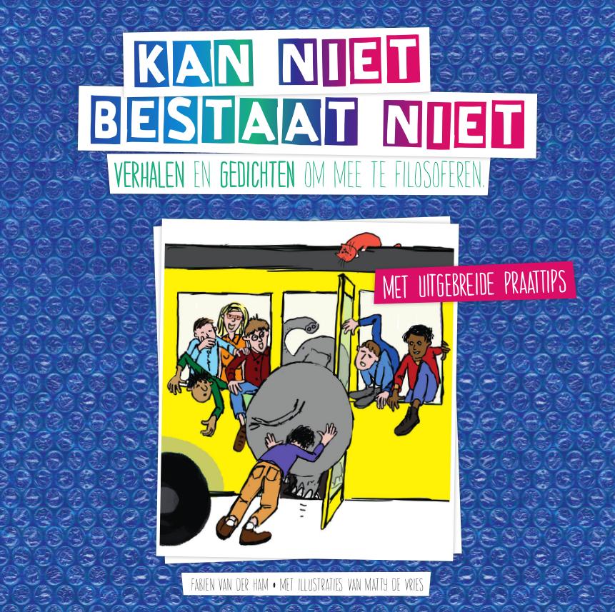 Cover van Kan niet bestaat niet van Fabien van der Ham, bundel om te filosoferen met kleuters