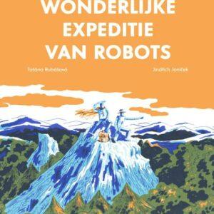 Cover van Een wonderlijke expeditie van robots